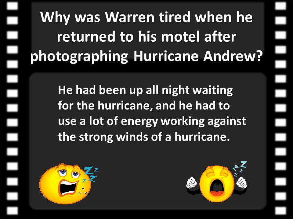 Why was Warren tired when he returned to his motel after photographing Hurricane Andrew? He had been up all night waiting for the hurricane, and he ha