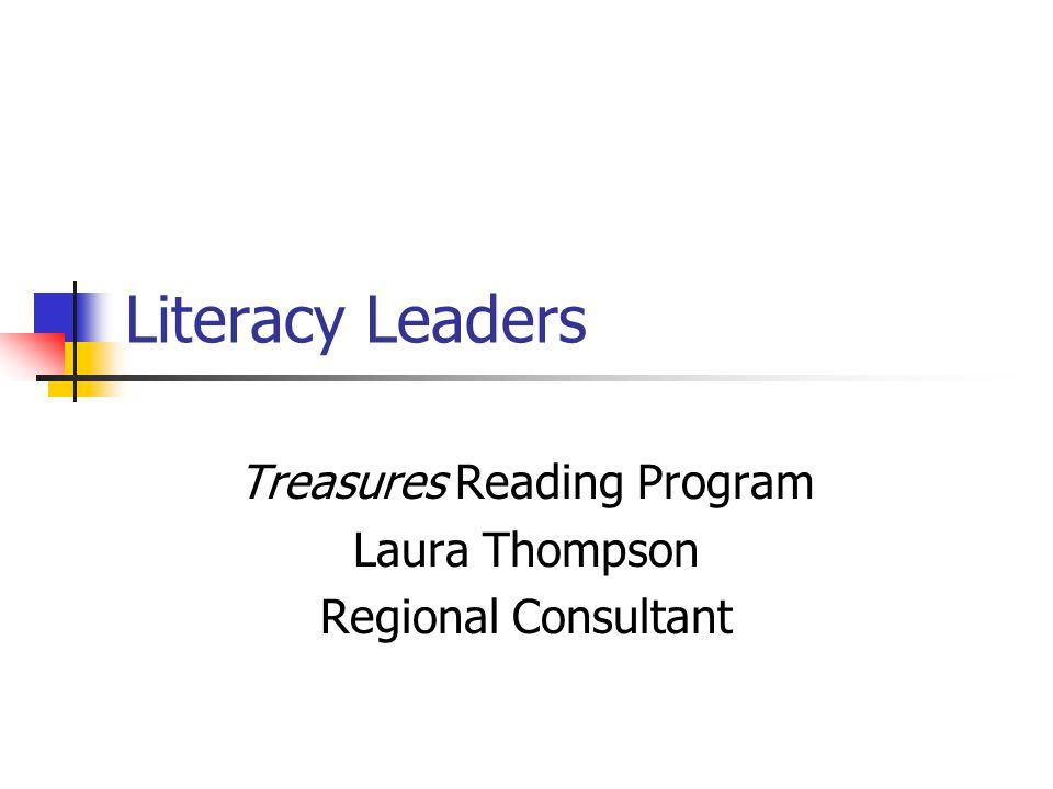 Literacy Leaders Treasures Reading Program Laura Thompson Regional Consultant