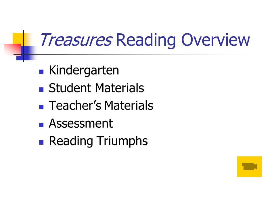 Treasures Reading Overview Kindergarten Student Materials Teachers Materials Assessment Reading Triumphs