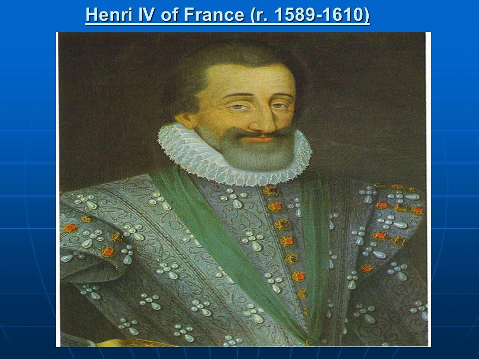 Henri IV of France (r. 1589-1610)