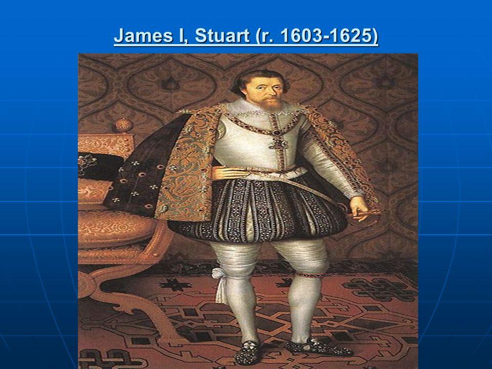 James I, Stuart (r. 1603-1625)