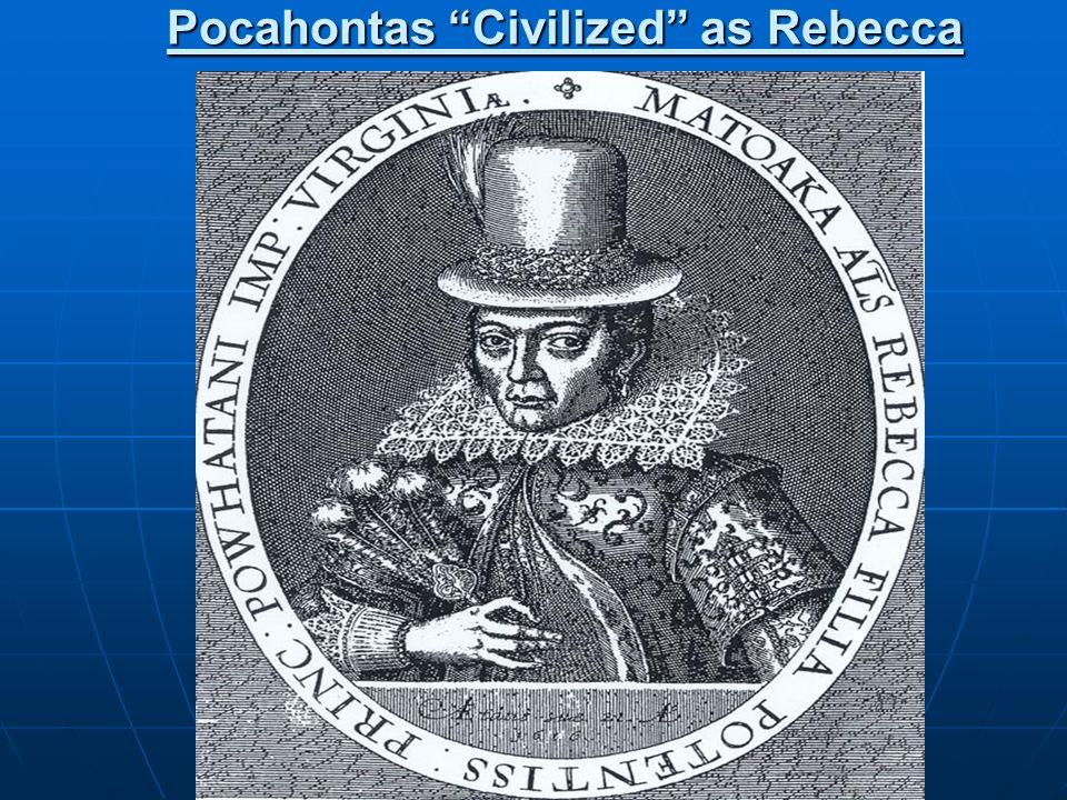 Pocahontas Civilized as Rebecca