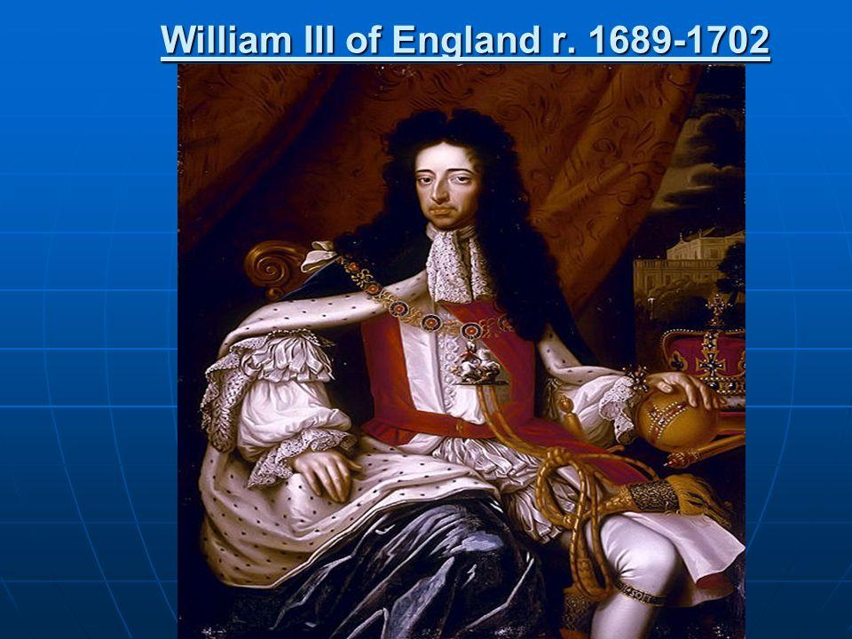 William III of England r. 1689-1702