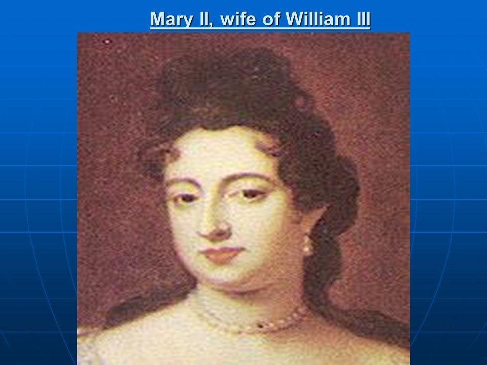 Mary II, wife of William III