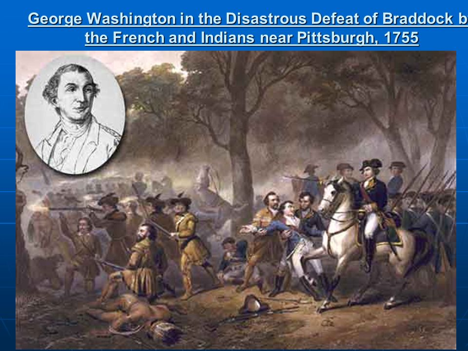 George Washington in the Disastrous Defeat of Braddock by the French and Indians near Pittsburgh, 1755