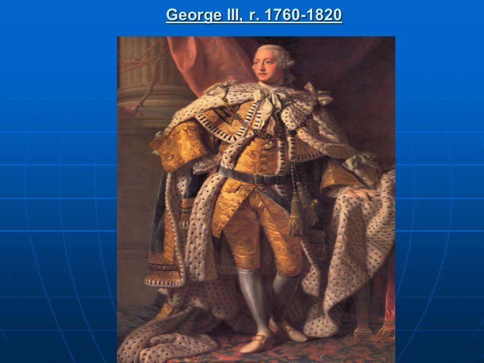 George III, r. 1760-1820