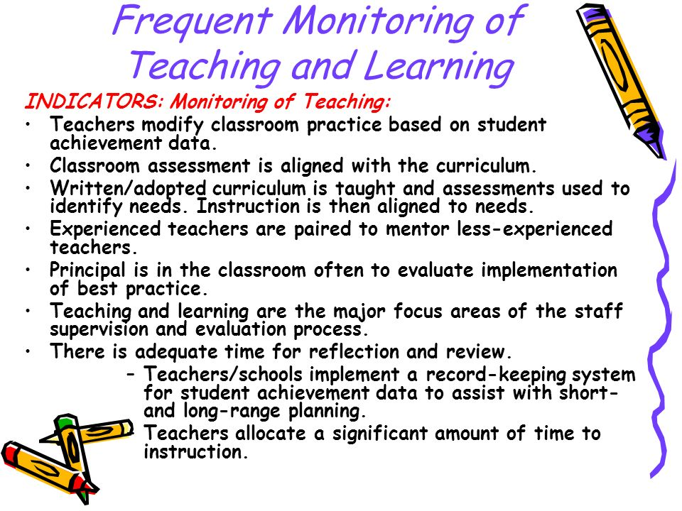 Frequent Monitoring of Teaching and Learning INDICATORS: Monitoring of Teaching: Teachers modify classroom practice based on student achievement data.