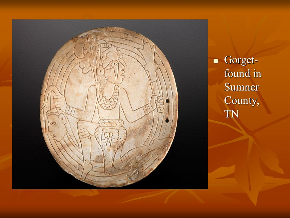 Gorget- found in Sumner County, TN Gorget- found in Sumner County, TN