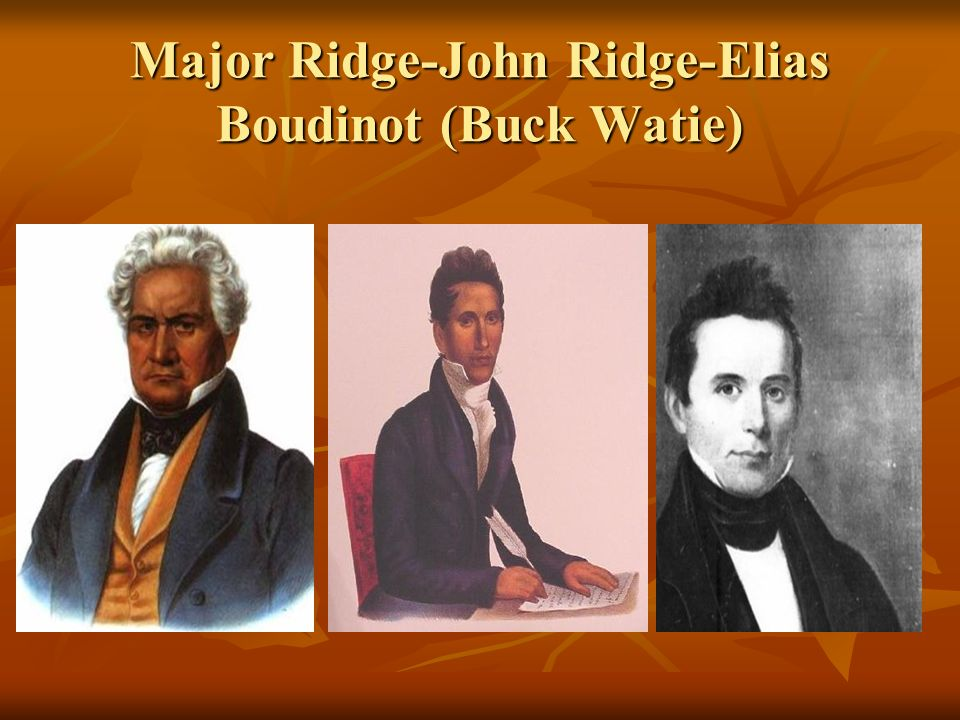 Major Ridge-John Ridge-Elias Boudinot (Buck Watie)