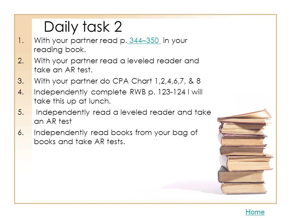 Daily task 1 1.With your partner read p. 334–343 in your reading book, then answer this question in your journal: On p. 340, it says that Lily bends