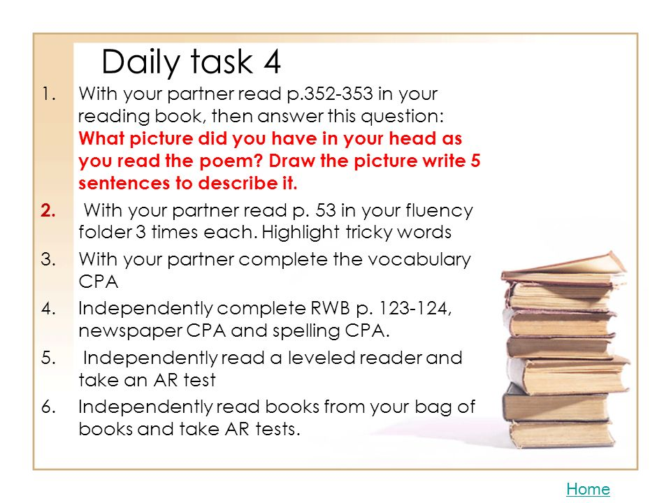 Daily task 3 1.With your partner read p.334-350. 2.With your partner do CPA 1-9. I will take these up on Friday. 3.With your partner read a leveled re