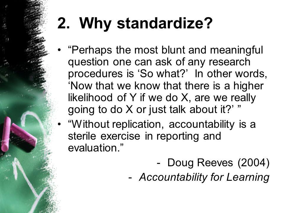 2. Why standardize.