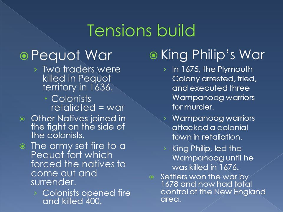 Pequot War Two traders were killed in Pequot territory in 1636.