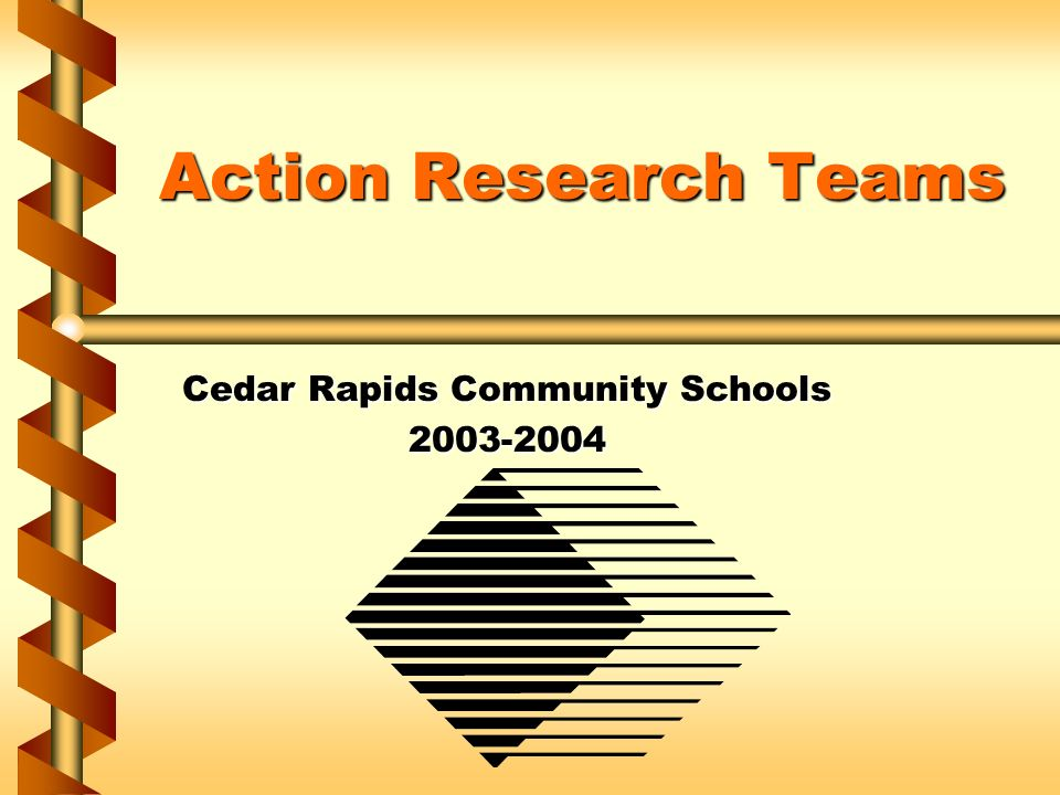 Action Research Teams Cedar Rapids Community Schools 2003-2004