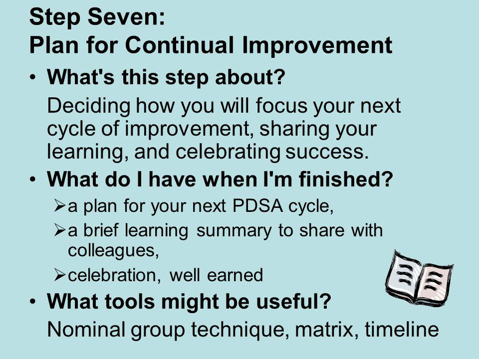 Step Seven: Plan for Continual Improvement What s this step about.