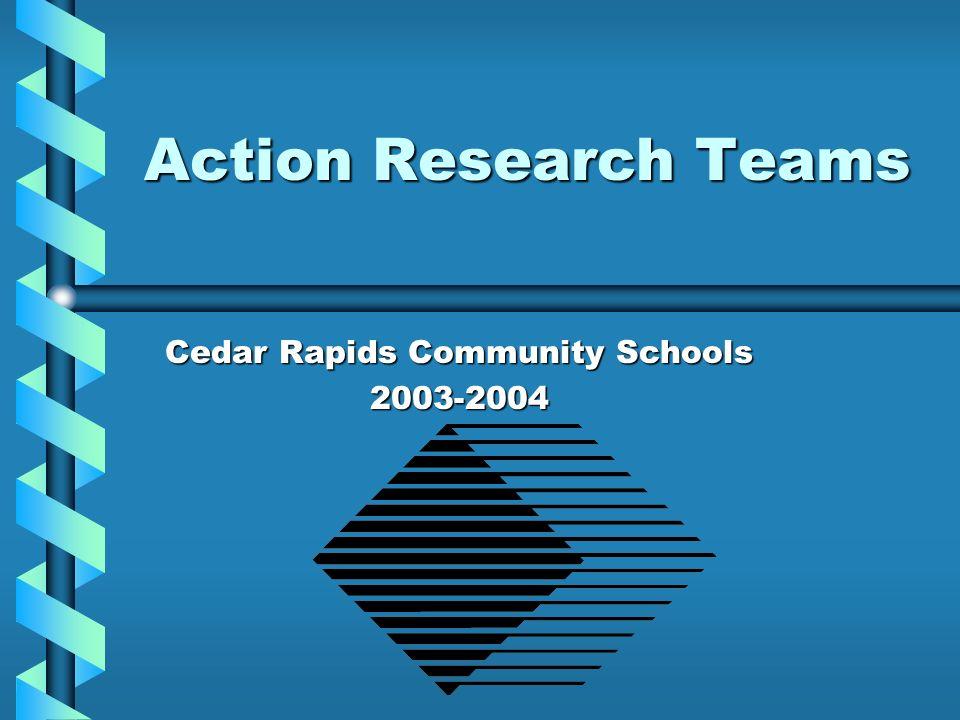 Action Research Teams Cedar Rapids Community Schools 2003-2004