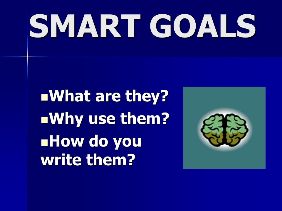 Why SMART Goals.