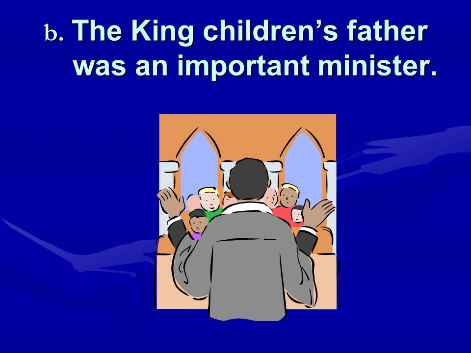 8.Which is an OPINION (not a fact)? a.Christine was born earlier than expected. b.The King childrens father was an important minister. c.The King chil