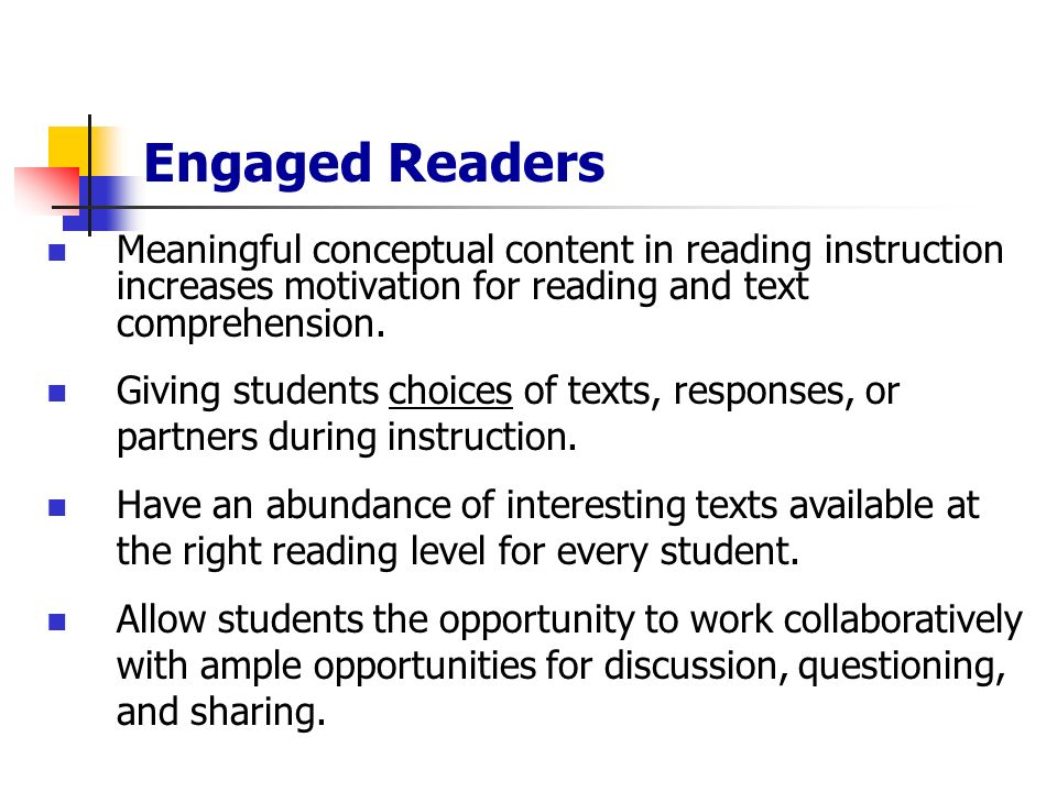 Meaningful conceptual content in reading instruction increases motivation for reading and text comprehension. Giving students choices of texts, respon