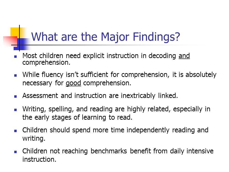 What are the Major Findings? Most children need explicit instruction in decoding and comprehension. While fluency isnt sufficient for comprehension, i