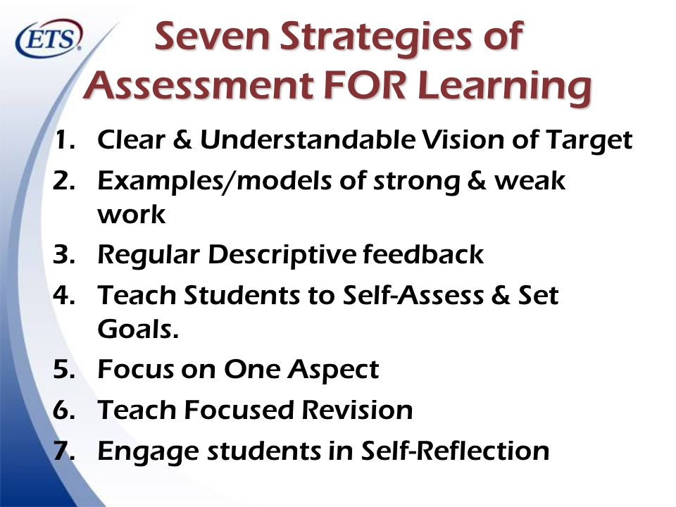 SevenStrategies of Assessment FOR Learning Seven Strategies of Assessment FOR Learning 1.Clear & Understandable Vision of Target 2.Examples/models of