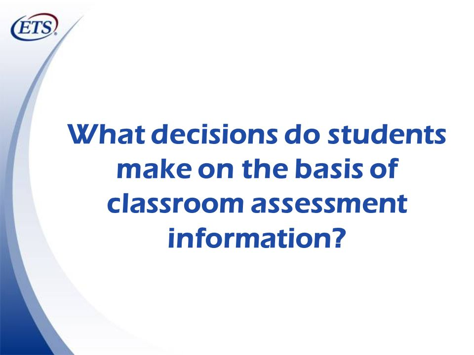 What decisions do students make on the basis of classroom assessment information?