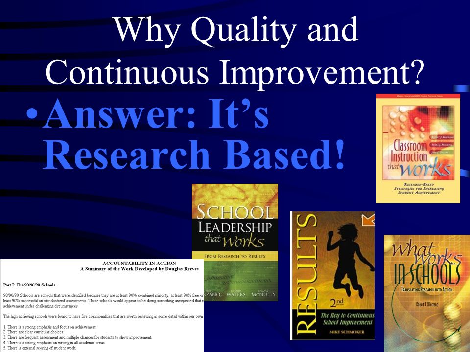 Why Quality and Continuous Improvement? Answer: Its Research Based!