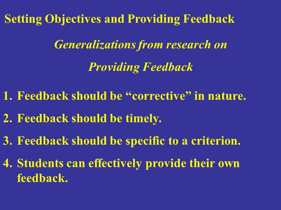 Setting Objectives and Providing Feedback 1.Feedback should be corrective in nature.