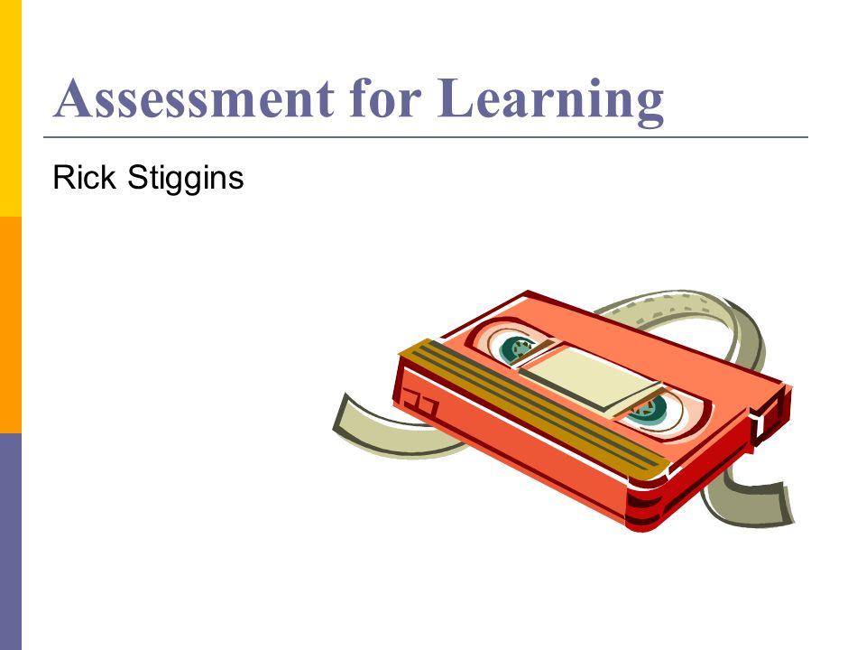 Assessment for Learning Rick Stiggins