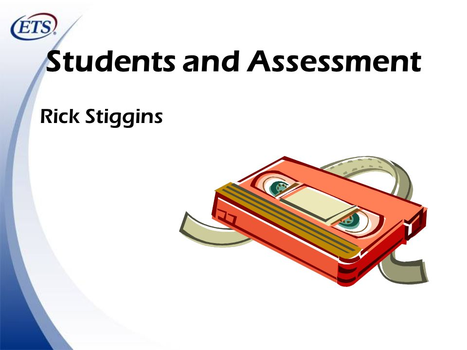 Students and Assessment Rick Stiggins