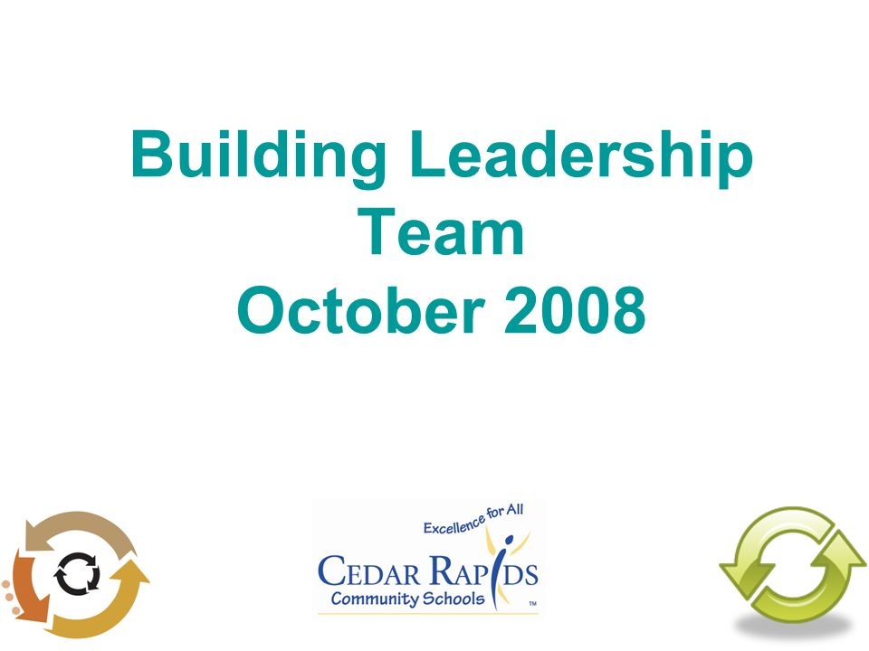 Building Leadership Team October 2008
