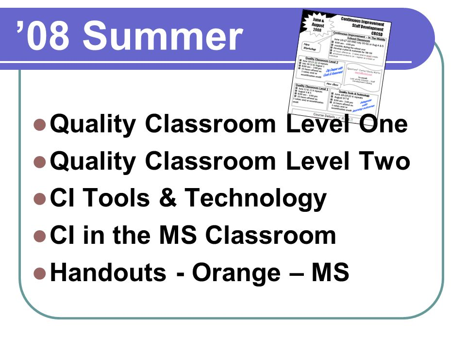 08 Summer Quality Classroom Level One Quality Classroom Level Two CI Tools & Technology CI in the MS Classroom Handouts - Orange – MS