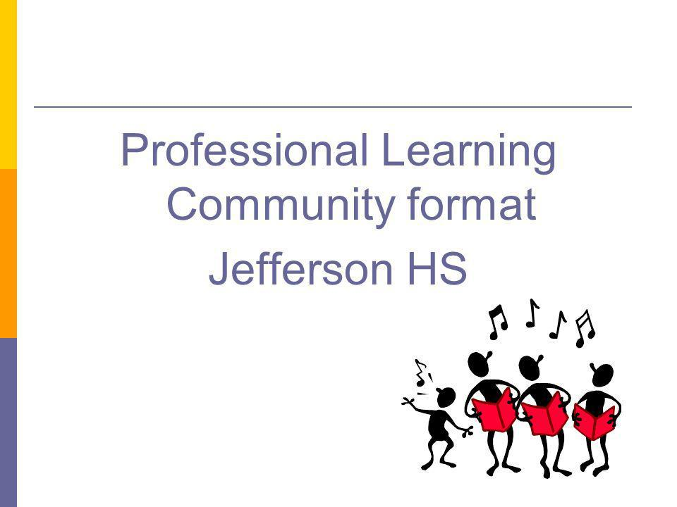 Professional Learning Community format Jefferson HS