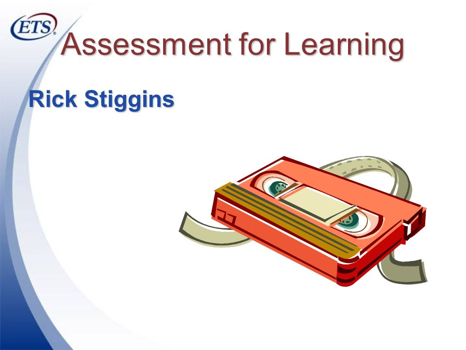 Assessment for Learning Rick Stiggins