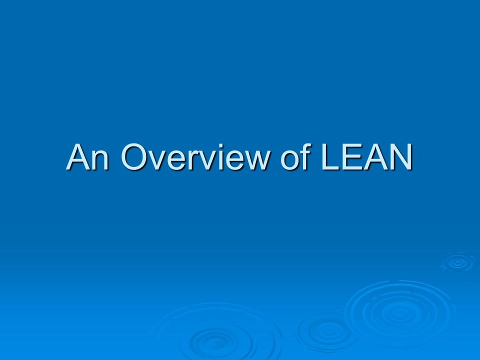 An Overview of LEAN