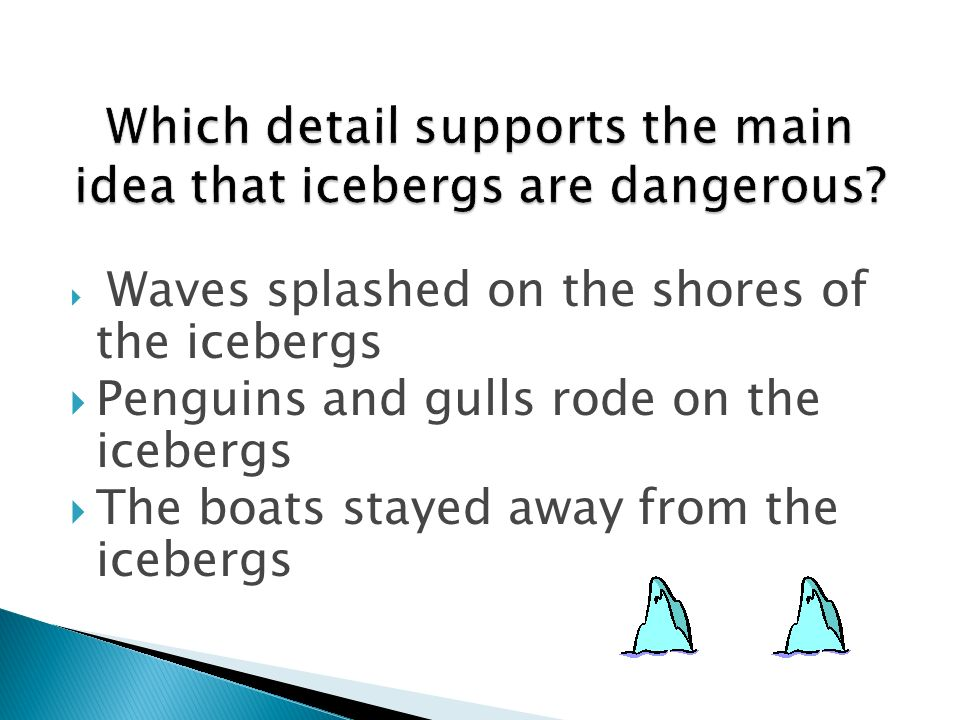 Waves splashed on the shores of the icebergs Penguins and gulls rode on the icebergs The boats stayed away from the icebergs