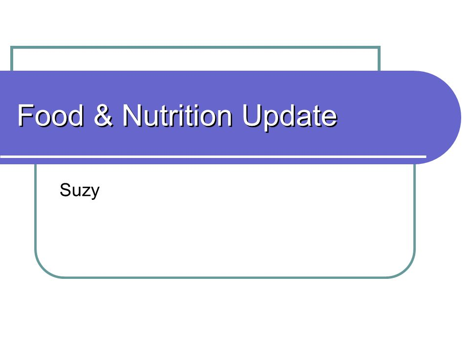 Food & Nutrition Update Suzy