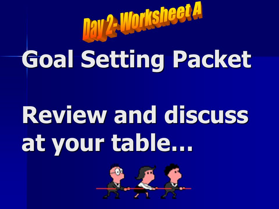 Goal Setting Packet Review and discuss at your table…