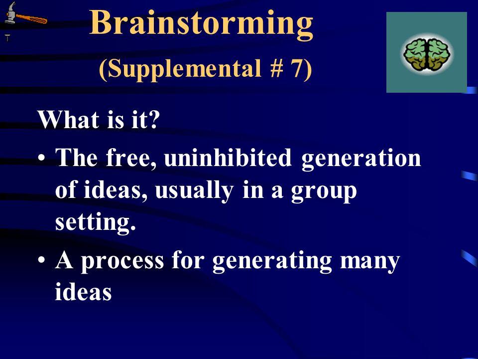 Brainstorming (Supplemental # 7) What is it.