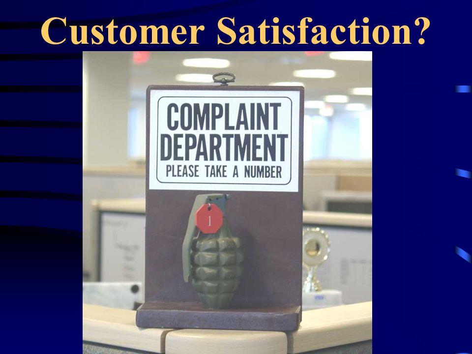 Customer Satisfaction?