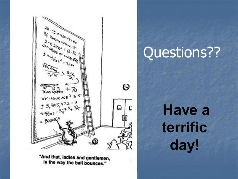 Have a terrific day! Questions??