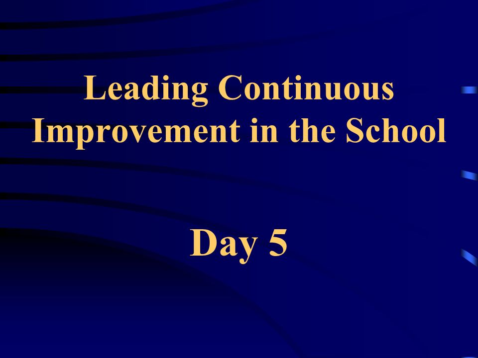 Leading Continuous Improvement in the School Day 5