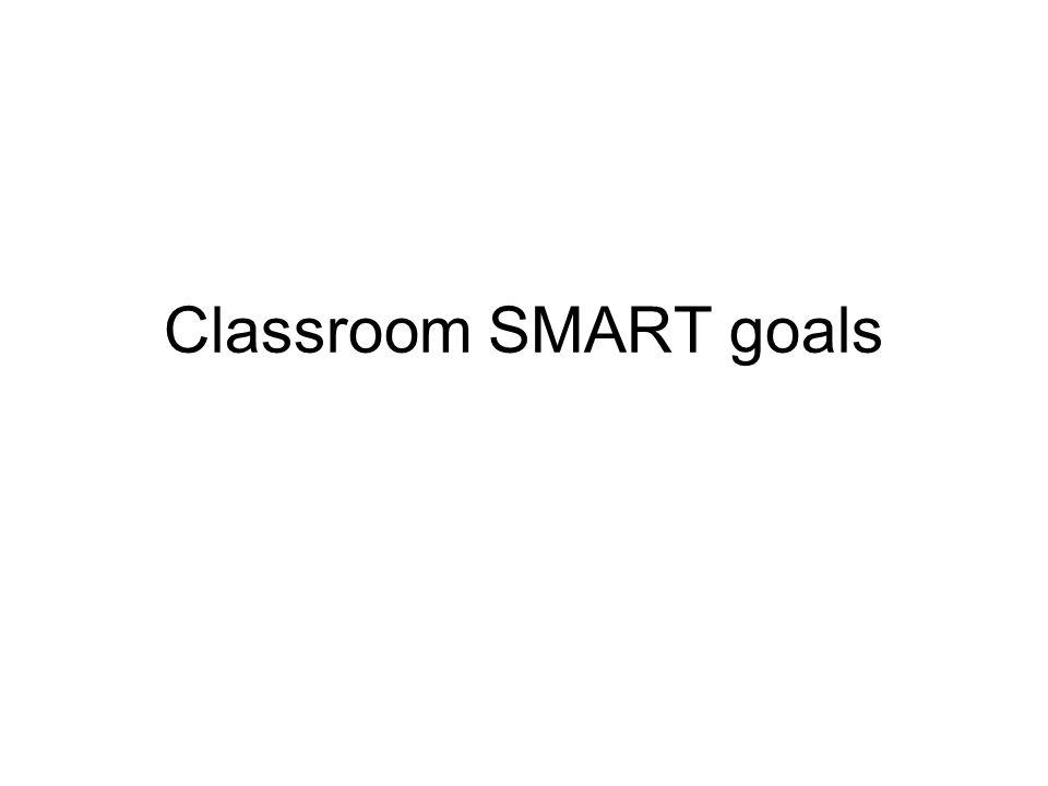 Classroom SMART goals
