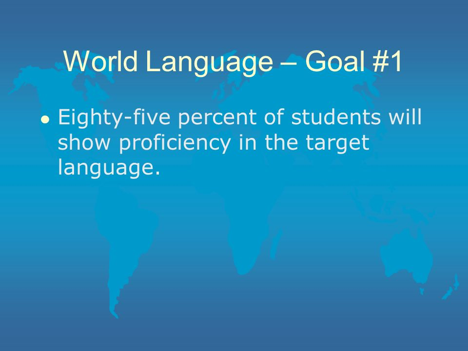 Plan: Define the System l Although world languages are not a part of ITED, a check system is needed to maintain student success and promote teacher improvement.
