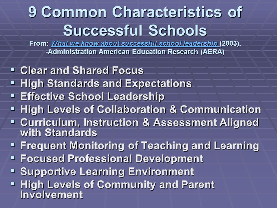 9 Common Characteristics of Successful Schools From: What we know about successful school leadership (2003).