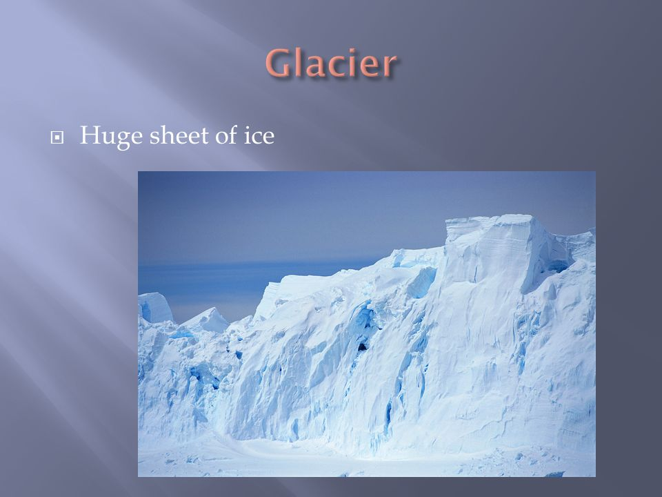 Huge sheet of ice