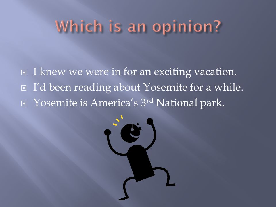 I knew we were in for an exciting vacation. Id been reading about Yosemite for a while.