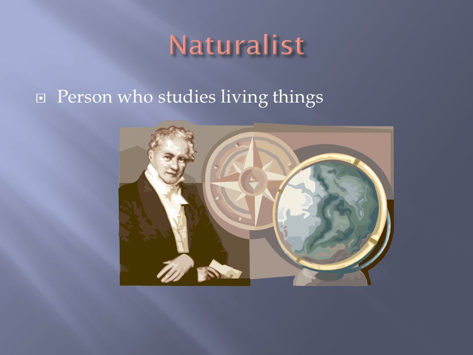 Person who studies living things