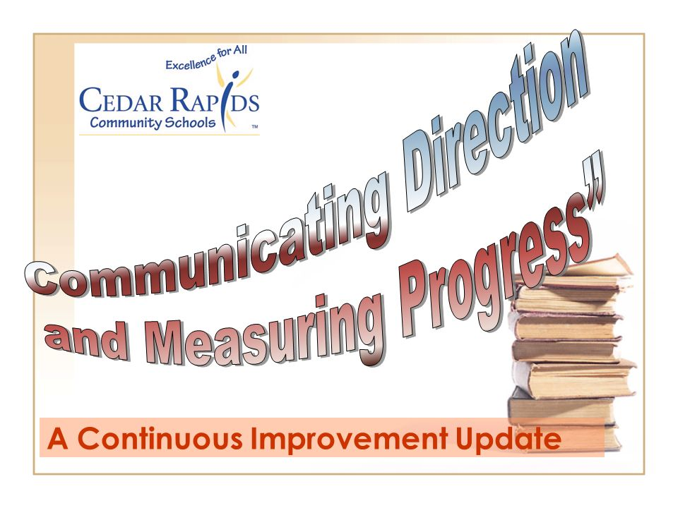 A Continuous Improvement Update