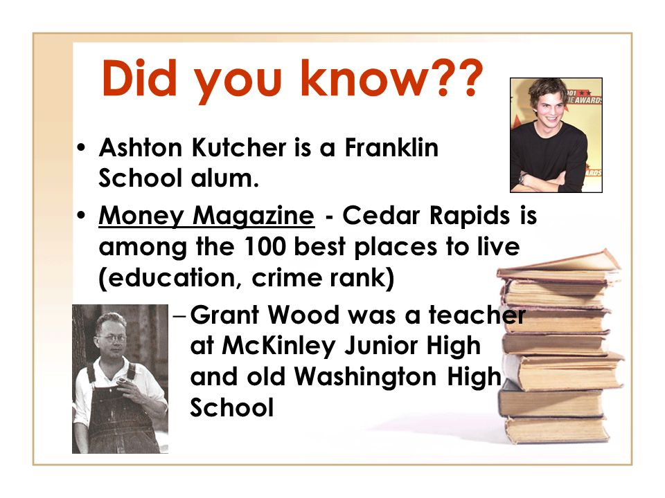 Did you know . Ashton Kutcher is a Franklin School alum.